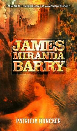 James Miranda Barry By Patricia Duncker