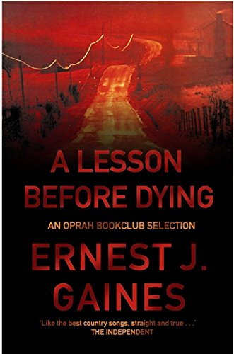 an analysis of a lesson before dying a book by ernest j gaines