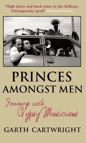 Princes Amongst Men By Garth Cartwright