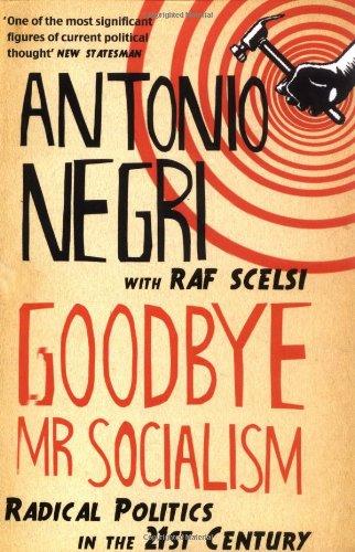 Goodbye Mr Socialism By Antonio Negri