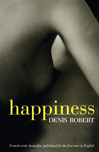 Happiness By Denis Robert