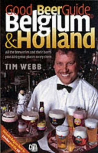 Good Beer Guide to Belgium and Holland By Tim Webb