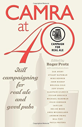 CAMRA at 40 by Roger Protz