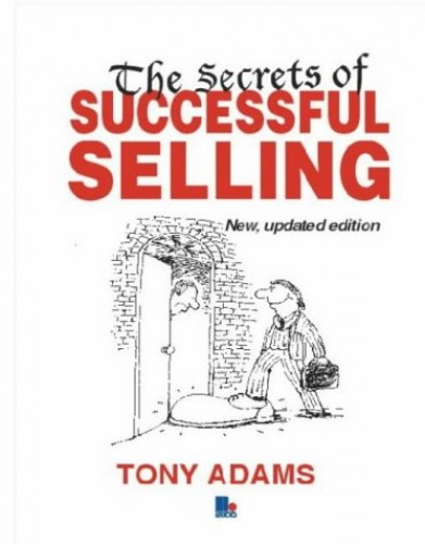 The Secrets of Successful Selling By Tony Adams