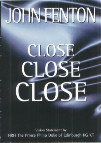 Close Close Close by John Fenton