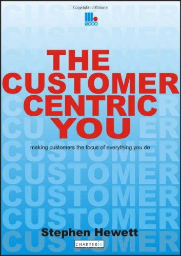 The Customer-Centric You By Stephen Hewett