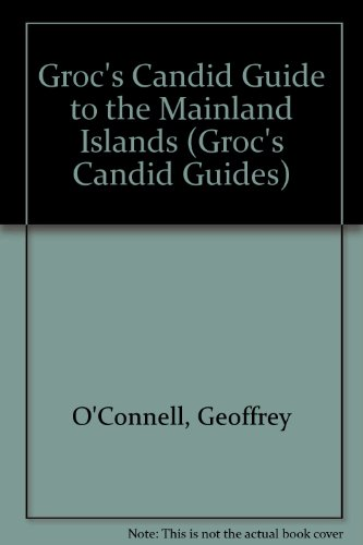 Groc's Candid Guide to the Mainland Islands (Groc's Candid Guides) by Geoffrey O'Connell