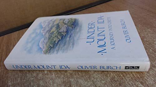 Under Mount Ida : A Journey into Crete by Oliver Burch
