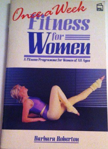 Once a Week Fitness for Women By Barbara Roberton