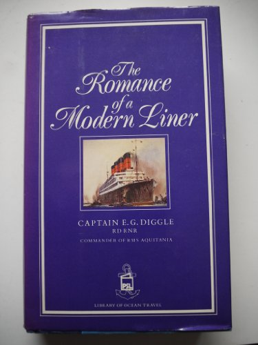 The Romance of a Modern Liner By E.G. Diggle