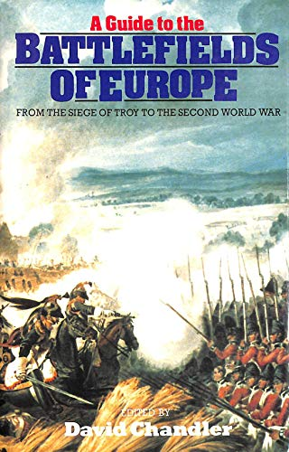 A Guide to the Battlefields of Europe By David Chandler