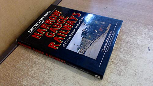 Encyclopaedia of Narrow Gauge Railways of Great Britain and Ireland By Tom Middlemass