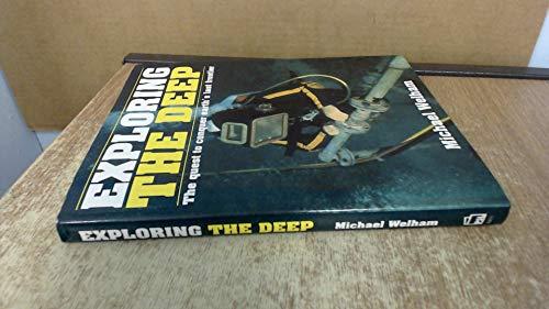 Exploring the Deep By Michael Welham
