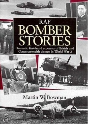 RAF Bomber Stories By Martin Bowman