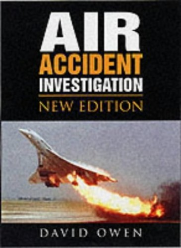 Air Accident Investigation by David Owen