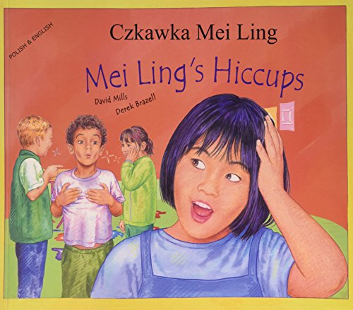 Mei Ling's Hiccups in Polish and English By David Mills