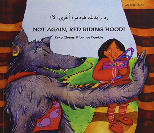 Not Again Red Riding Hood (Arabic/Eng) By Kate Clynes