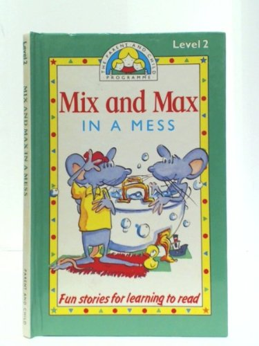 Mix and Max in a Mess By Louis Fidge