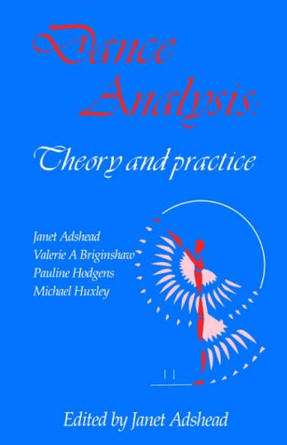 Dance Analysis: Theory and Practice By Janet Adshead-Lansdale