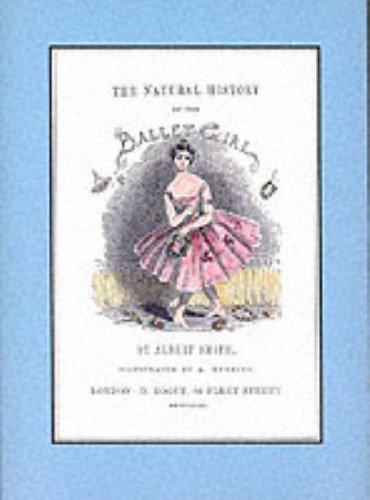 The Natural History of the Ballet Girl By Albert Smith