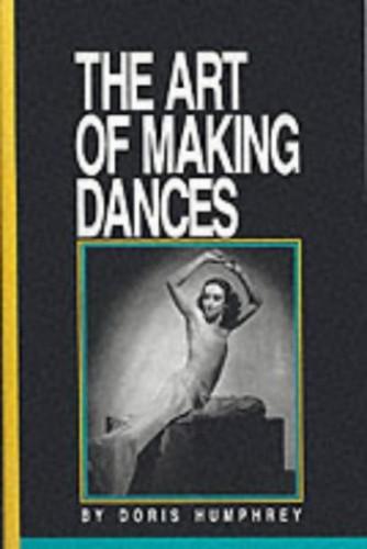 The Art of Making Dances By Doris Humphrey