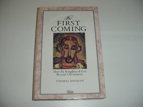 The First Coming By Thomas Sheehan