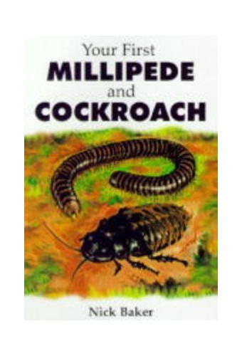 Your First Millipede and Cockroach by