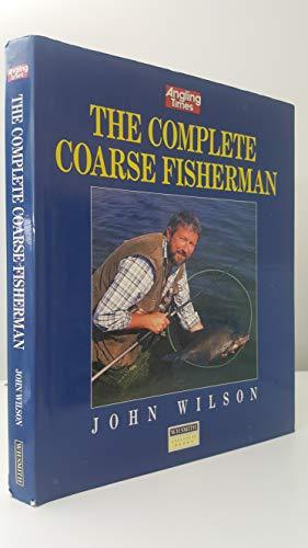 THE COMPLETE COARSE FISHERMAN. By John. Wilson