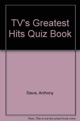 TV's Greatest Hits Quiz Book By Anthony Davis