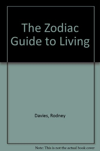 The Zodiac Guide to Living by Rodney Davies
