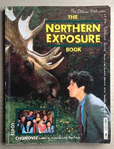 Northern Exposure Book by Louis Chunovic