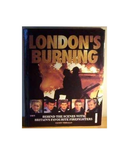 London's Burning By Geoff Tibballs