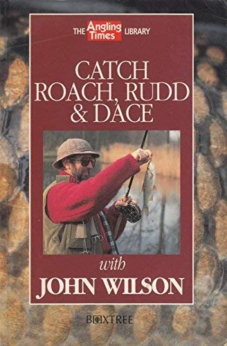 Catch Roach, Rudd and Dace By John Wilson