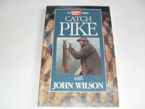 Catch Pike By John Wilson