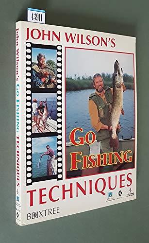"""Go Fishing"" Techniques By John Wilson"