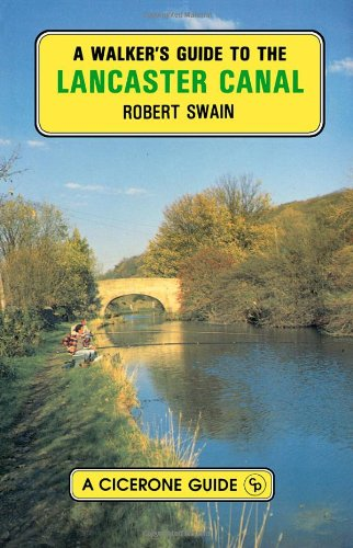 A Walker's Guide to the Lancaster Canal By Robert Swain