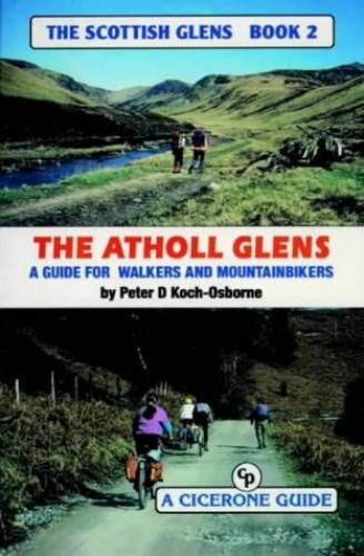 The Scottish Glens 2 - The Atholl Glens By Peter D. Koch-Osborne