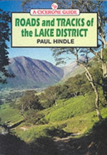 Roads and Tracks of the Lake District By Paul Hindle