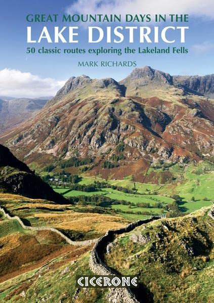 Great Mountain Days in the Lake District: 50 Classic Routes Exploring the Lakeland Fells By Mark Richards