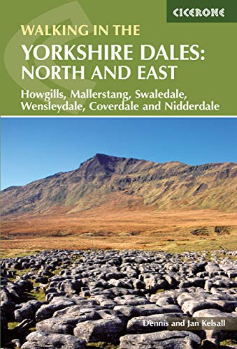 Walking in the Yorkshire Dales: North and East Walks - Howgills, Mallerstang, Swaledale, Wensleydale, Coverdale and Nidderdale (Cicerone Walking Guide) By Dennis Kelsall