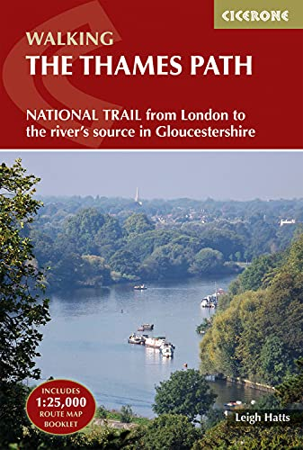 The Thames Path (National Trail Guidebook & Map Booklet) (Cicerone Walking) By Leigh Hatts