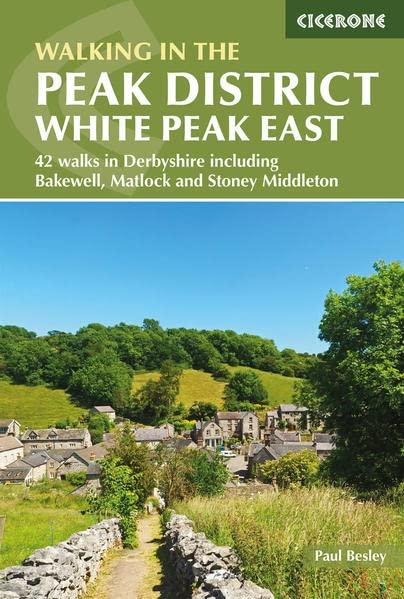 Walking in the Peak District - White Peak East By Paul Besley