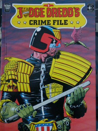 Judge Dredd Crime Files: No. 1 by Alan Grant