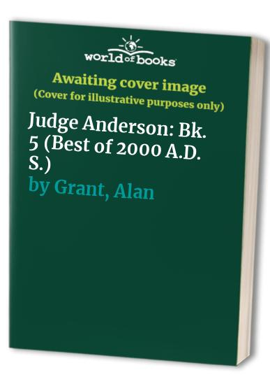Judge Anderson: Bk. 5 by Alan Grant