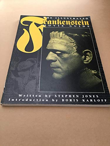 The Illustrated Frankenstein Movie Guide By Stephen Jones