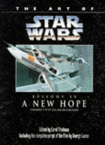 """The Art of """"Star Wars"""": """"New Hope"""" Episode 4 By George Lucas"""