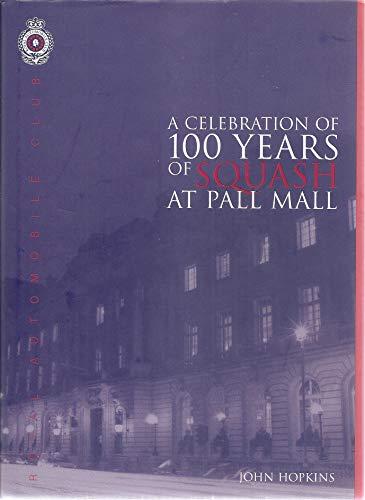 100 Years of Squash at Pall Mall By John Hopkins