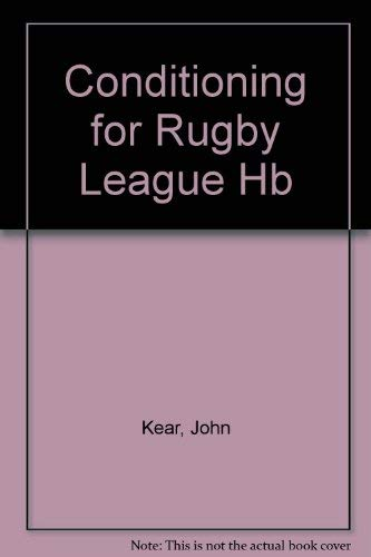 Conditioning for Rugby League By John Kear