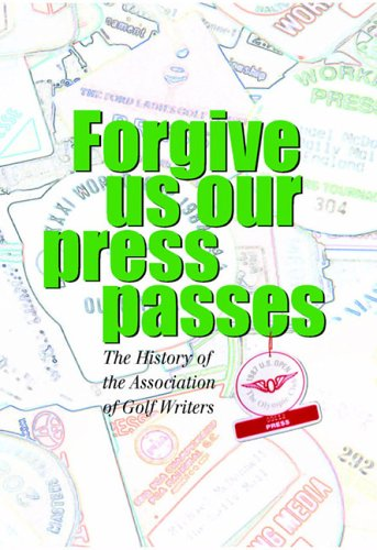 Forgive Us Our Press Passes By Michael McDonnell