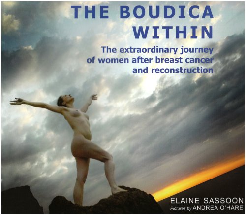 The Boudica Within: The Extraordinary Journey of Women After Breast Cancer and Reconstruction By Elaine Sassoon